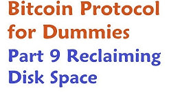 Bitcoin Protocol Tutorial #9 - Reclaiming Disk Space
