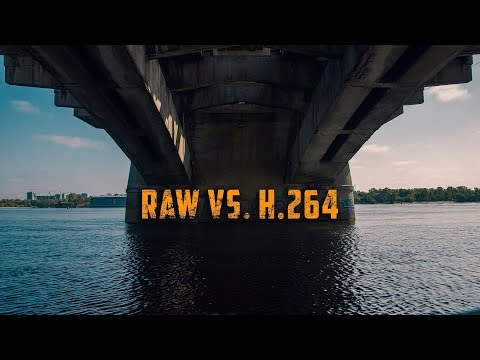 RAW Vs. H.264 | VIDEO