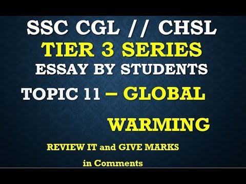 TOPIC 11 - GLOBAL WARMING   SSC CGL TIER 3 ,STUDENT ESSAY , REVIEW