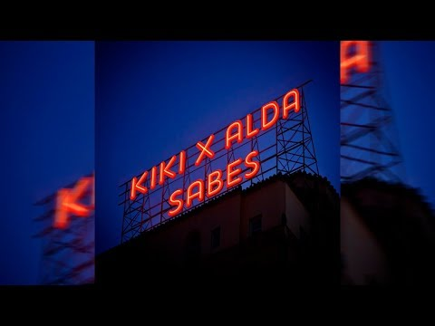 KIKI & ALDA - Sabes (Official Audio)