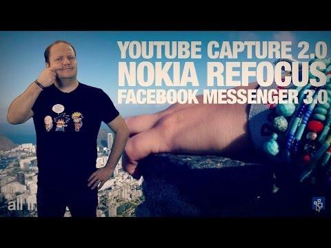 freshnews #546 Youtube Capture 2. Nokia Refocus. Facebook Messenger 3