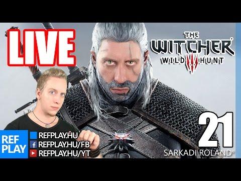 EZ A VÉGE?   The Witcher 3 Wild Hunt #21   Magyar végigjátszás   REFPLAY