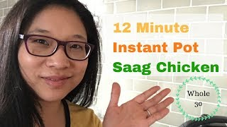 12 Minute Saag Chicken Instant Pot Recipe : Whole 30