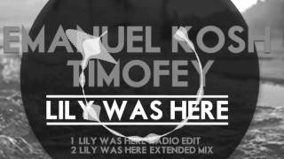 Emanuel Kosh & Timofey - Lily Was Here (Extended Mix)