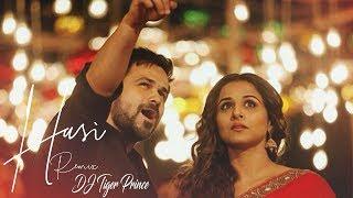 Hasi (Remix) - Hamari Adhuri Kahani | Emraan Hashmi | DJ Tiger Prince