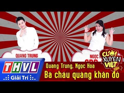 THVL | Cười xuyên Việt 2016 – Tập 7: Bà cháu quàng khăn đỏ – Quang Trung, Ngọc Hoa