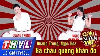 THVL | Cười xuyên Việt 2016 - Tập 7: Bà cháu quàng khăn đỏ - Quang Trung, Ngọc Hoa