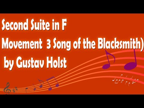 Second Suite in F (Song of the Blacksmith) by Gustav Holst