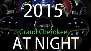 2015 Jeep Grand Cherokee AT NIGHT inside and out