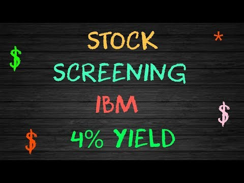 Screening Stocks - Screening 4% Yield #IBM - Buy or Ignore?