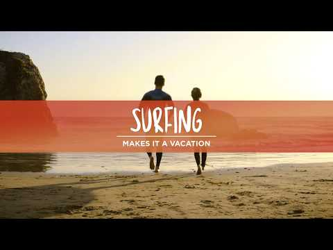 Surfing | Makes It A Vacation