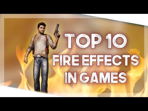 Top 10 Fire Effects In Games! (2017)