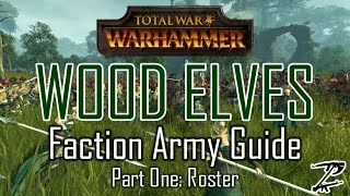 WOOD ELVES ARMY GUIDE! Part One: Roster - Total War: Warhammer