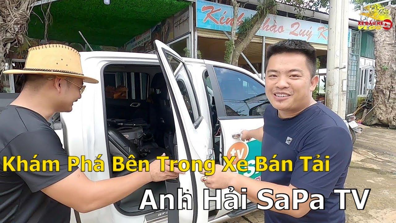 Khám Phá Bên Trong Xe Bán Tải Của Anh Hải SaPa TV Có Những Gì | Xe Đầu Kéo Vlog #152