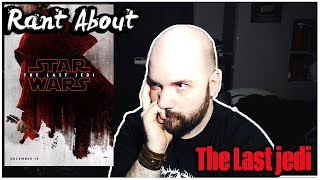 Rant About | Star Wars: The Last Jedi (Spoilers)