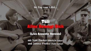 Tüli - Alles Bewegt Sich (Live Acoustic Version feat. Janosz Prelicz & Sam Bucket)
