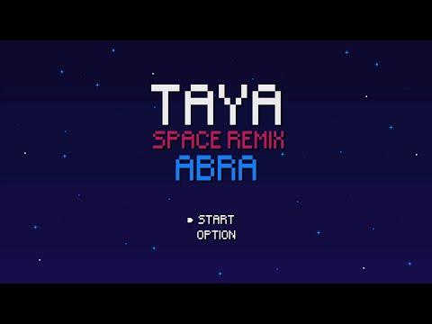 Taya (Space Remix) MV by Abra