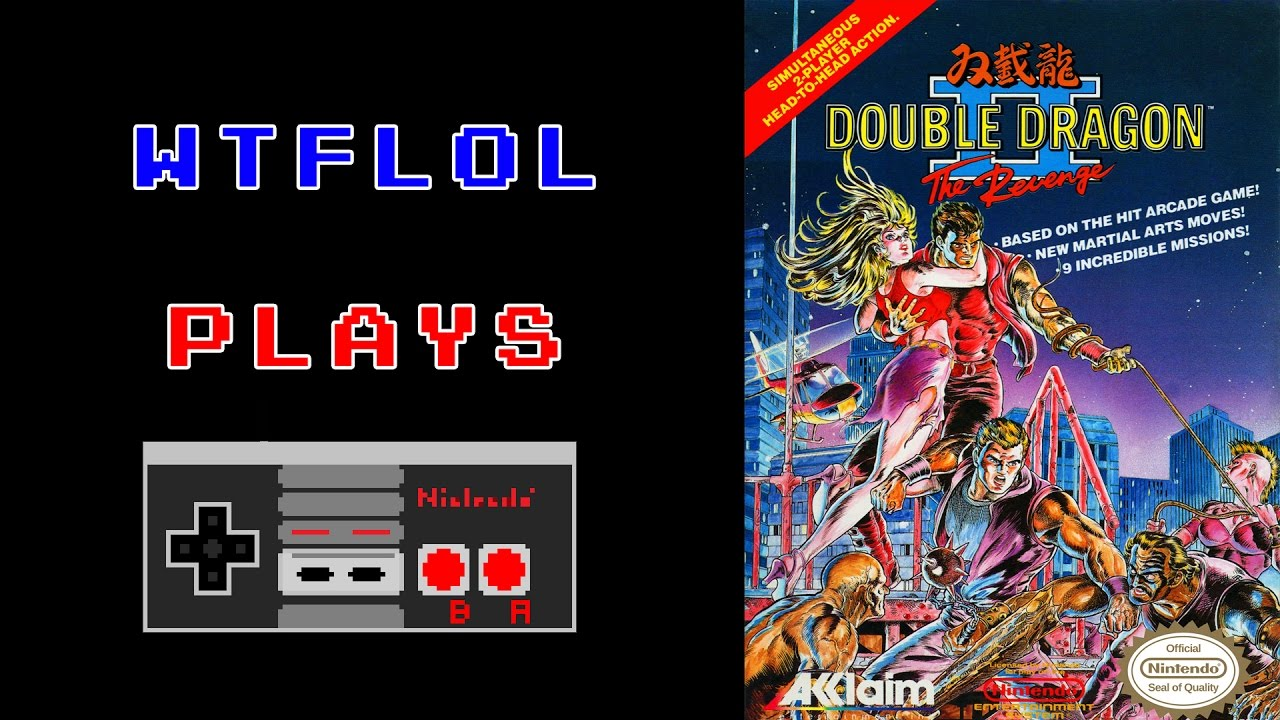 Wtflol Plays Double Dragon 2 For Nintendo Nes Youtube