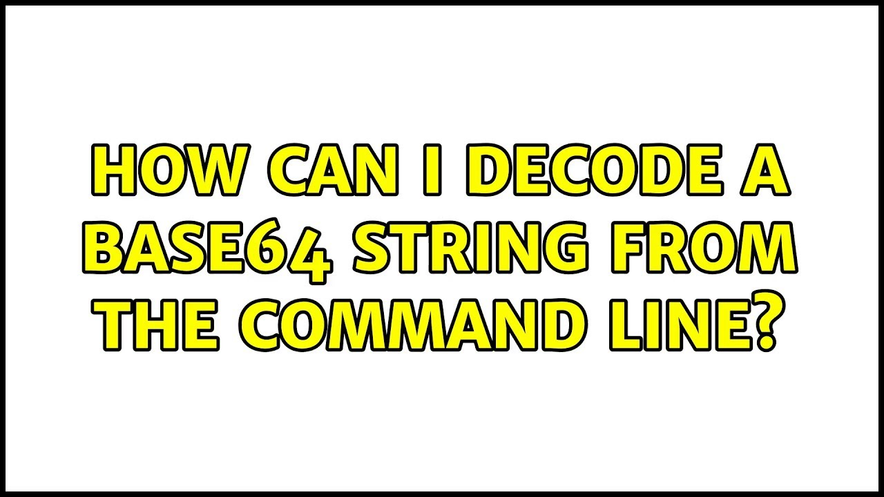 Ubuntu: How can I decode a base64 string from the command line?
