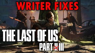Writer Fixes The Last of Us Part 2 ('The Last of Us')