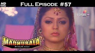 Madhubala - Full Episode 57 - With English Subtitles