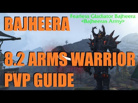 Bajheera - 8.2 Arms Warrior PvP Guide: Abilities, Talents, Gear & Essences - WoW Battle For Azeroth