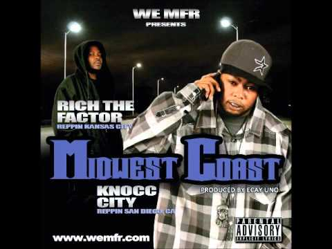 Rich the Factor & Knocc City   Midwest Coast Tracc 9