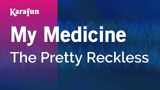 Karaoke My Medicine - The Pretty Reckless *