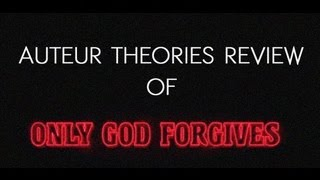 Genre Eviceration: Only God Forgives Review-Auteur Theories