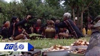 Bí ẩn tín ngưỡng của các dân tộc Tây Nguyên   VTC