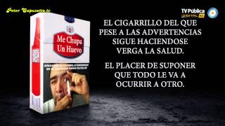 Peter Capusotto y sus videos - Cigarrillos Me chupa un huevo - 8° Temporada - (2013)