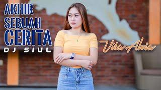 Vita Alvia - AKHIR SEBUAH CERITA | DJ Siul (Official Music Video)