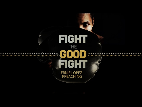 Fight the Good Fight 02122017 PM The Christian Fellowship El Paso TX