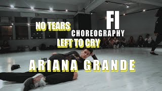 Ariana Grande - No Tears Left To Cry - Dance Choreography by FI