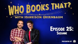 Who Books That? with Harrison Greenbaum, Ep. 25: SUZANNE (Presented by the IBM)