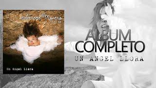 Un Angel Llora (Album Completo) Annette Moreno