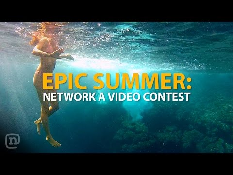 Win $1,000 from Network A in new EPIC SUMMER: Video Contest