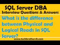 SQL Server Interview | What is the difference between Physical and Logical Reads in SQL Server