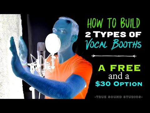 How To Build 2 Types Of Vocal Booths - A Free and a $30 Option