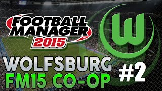 CO-OP Football Manager 2015 - Wolfsburg Part 2 - Tasting Defeat