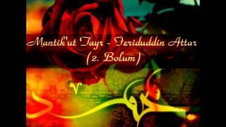 Mantık'ut Tayr - Feriduddin Attar (2. Bölüm) | فرید الدین عطار , منطق الطیر