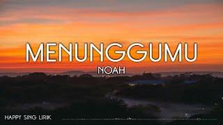 NOAH - Menunggumu (Lirik)