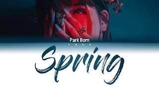 {Han/Rom/Vostfr} PARK BOM (박봄) - Spring (봄) (feat. Sandara Park(산다라박))