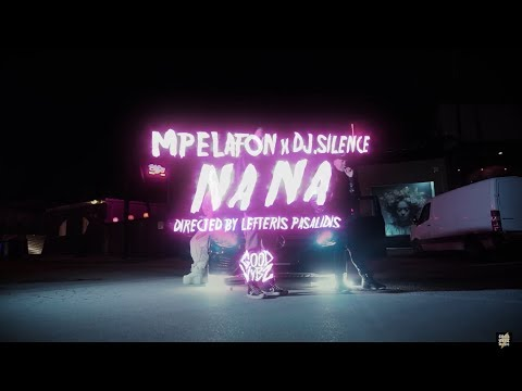 Mpelafon x DJ.Silence - Na Na (Official Music Video)