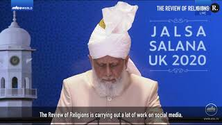 Progress of The Review of Religions - Jalsa Salana UK 2020 (Special Address by His Holiness)