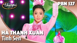 PBN 127 | Hà Thanh Xuân - Tình Sen