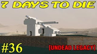 7 Days to Die [ Undead Legacy ]  ► Стройка корабля ► №36