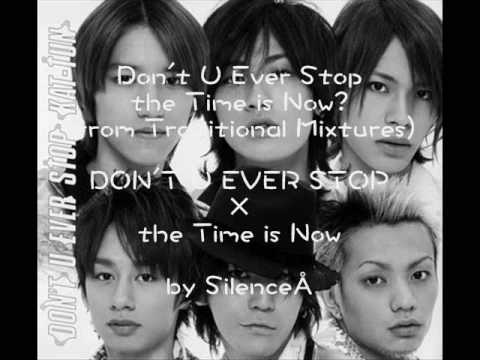 【Mashup】Don't U Ever Stop the Time is Now ? (KAT-TUN×capsule) - YouTube