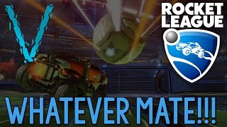 Whatever Mate | Rocket League | VandaleViper