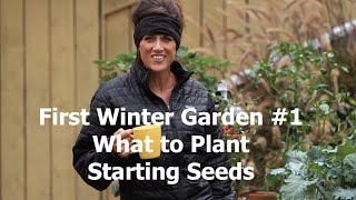 First Winter Garden Series #1: What to Plant and How to Start Seeds